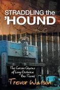 Straddling the 'Hound