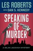 Speaking of Murder (Milan Jacovich Mysteries