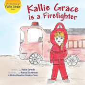Kallie Grace Is a Firefighter