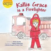 Kallie Grace Is a Firefighter