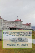 From Bretton Woods to New York Via Cape Cod