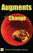 Augments of Change