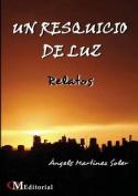 Un Resquicio de Luz - Relatos [Spanish]
