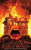The Train Derails in Boston