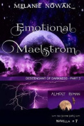 Emotional Maelstrom