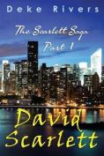 The Scarlett Saga - Part 1 David Scarlett