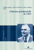 L Election Presidentielle de 1969  [FRE]