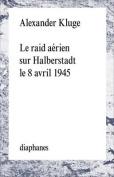 Le Raid Aerien Sur Halberstadt Le 8 Avril 1945