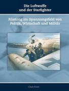 Die Luftwaffe Und Der Starfighter [GER]