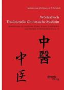 Worterbuch Traditionelle Chinesische Medizin. Grundwissen Zu Geschichte, Kultur, Korper, Krankheiten Und Therapien in Stichworten Von a - Z [GER]