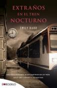 Extranos En El Tren Nocturno [Spanish]