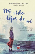 Mi Vida Lejos de Mi [Spanish]