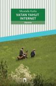 Vatan Yahut Internet  [TUR]