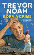 Born a Crime [Audio]