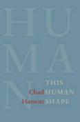 This Human Shape
