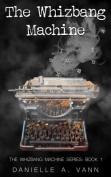 The Whizbang Machine