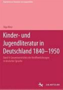 Kinder- Und Jugendliteratur in Deutschland 1840-1950 [GER]