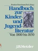 Handbuch Zur Kinder- Und Jugendliteratur. Von 1800 Bis 1850 [GER]