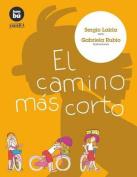 El Camino Mas Corto  [Spanish]