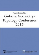 Proceedings of the Gokova Geometry-Topology Conference 2015