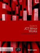 Guide to JCT Minor Works Building Contract