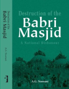 Destruction of the Babri Masjid - A National Dishonour