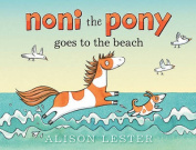 Noni the Pony Goes to the Beach [Board book]