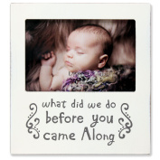 Lawrence Frames White Wash 'What Did We Do Before You Came Along' Picture Frame, 15cm by 10cm , Ivory