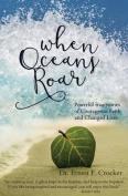 When Oceans Roar
