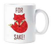 Red For Fox Sake Mug Funny Gift Cup Ceramic Novelty Fathers Day Gift