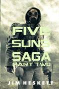 Five Suns Saga II