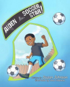 Aiden, the Soccer Star!
