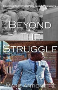 Beyond the Struggle