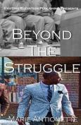 Beyond the Struggle