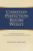 Christian Perfection Before Wesley