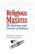 Religious Maxims, Having a Connexion with the Doctrines and Practice of Holines