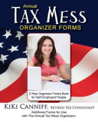 Annual Tax Mess Organizer 3-Year Forms Book for Self-Employed People