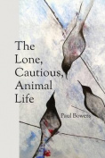 The Lone, Cautious, Animal Life