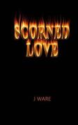 Scorned Love