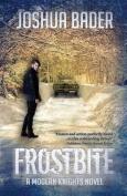 Frostbite (Modern Knights)