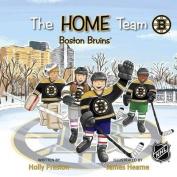 The Home Team Boston Bruins