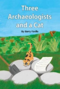 Three Archaeologists and a Cat