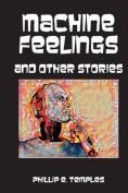 Machine Feelings and Other Stories