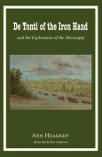 de Tonti of the Iron Hand and the Exploration of the Mississippi