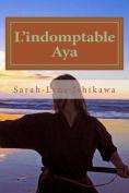 L'Indomptable Aya [FRE]