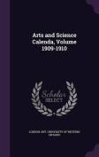 Arts and Science Calenda, Volume 1909-1910