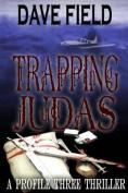 Trapping Judas