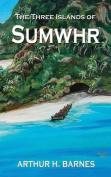 The Three Islands of Sumwhr