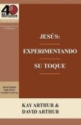 Jesus: Experimentando Su Toque - Un Estudio de Marcos 1-6 / Jesus [Spanish]