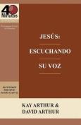 Jesus: Escuchando Su Voz - Un Estudio de Marcos 7-13 / Jesus [Spanish]